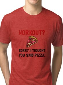 Work Out Pizza Tri-blend T-Shirt