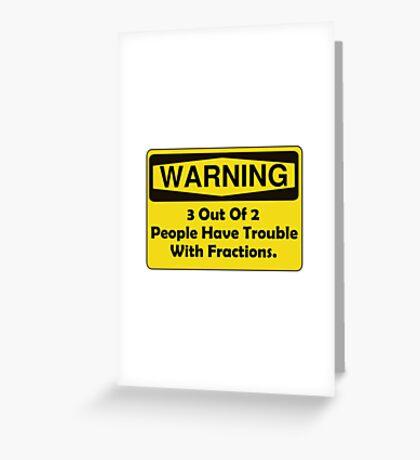Warning Fraction Greeting Card