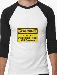 Warning Fraction Men's Baseball ¾ T-Shirt