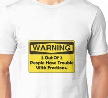Warning Fraction Unisex T-Shirt