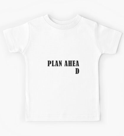 Plan Ahead Kids Tee