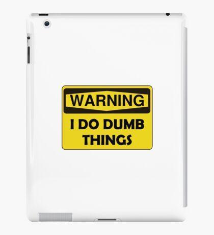Warning Dumb Things iPad Case/Skin