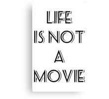 life is not a movie Canvas Print