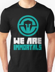 We are immortals T-Shirt