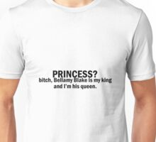 Bellamy Blake | Princess? King-Queen Unisex T-Shirt
