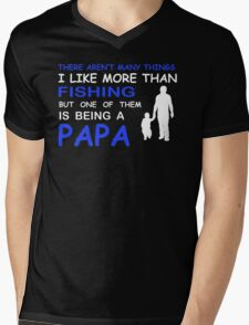 THERE ARENT MANY THINGS I LIKE MORE THAN FISHING BUT ONE OF THEM IS BEING A PAPA Mens V-Neck T-Shirt