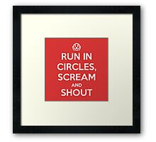 Run in circles, scream, and shout Framed Print