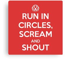 Run in circles, scream, and shout Canvas Print