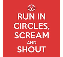 Run in circles, scream, and shout Photographic Print