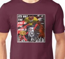 IT'S NOT THE END OF THE WORLD Unisex T-Shirt