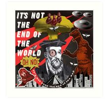 IT'S NOT THE END OF THE WORLD Art Print
