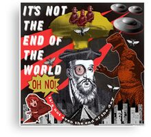 IT'S NOT THE END OF THE WORLD Canvas Print