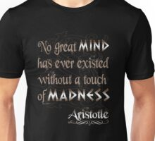 No great mind has ever existed without a touch of Madness-Aristotle Unisex T-Shirt