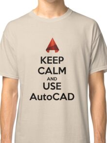 Keep Calm and use AutoCAD Classic T-Shirt