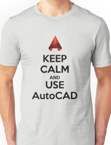 Keep Calm and use AutoCAD Unisex T-Shirt