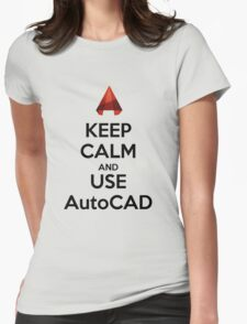 Keep Calm and use AutoCAD Womens Fitted T-Shirt