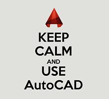Keep Calm and use AutoCAD Unisex T-Shirt
