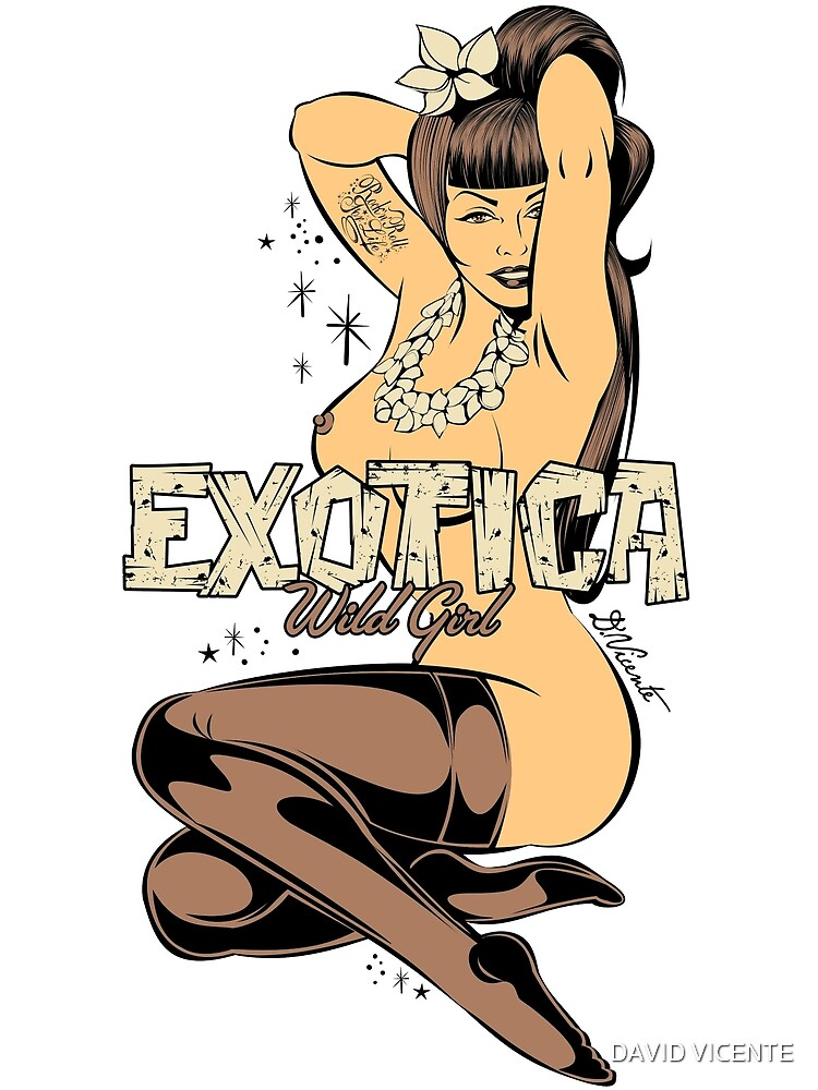 EXOTICA GIRL by DAVID VICENTE