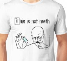 This Is Not Meth Unisex T-Shirt