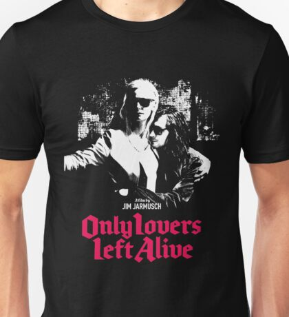 ONLY LOVERS LEFT ALIVE - JIM JARMUSCH Unisex T-Shirt