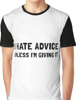 Hate Advice Graphic T-Shirt