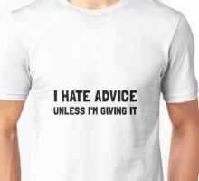 Hate Advice Unisex T-Shirt