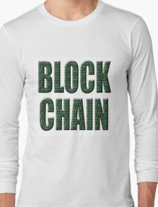 Binary block chain, a distributed database, envisaged as being a solution to online financial security. Long Sleeve T-Shirt