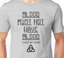 Blood must not have blood - The 100 Unisex T-Shirt