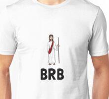 Jesus BRB Unisex T-Shirt