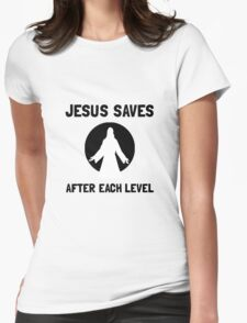 Jesus Saves Level Womens Fitted T-Shirt