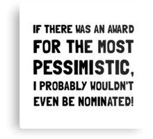 Most Pessimistic Metal Print