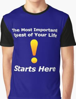 The Most Important Quest - World Nerd Gamer Geek Graphic T-Shirt