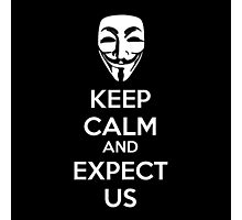 Keep calm and expect us Photographic Print