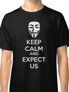 Keep calm and expect us Classic T-Shirt