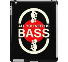 All You Need Is Bass (WR) iPad Case/Skin