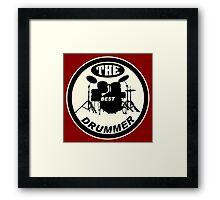 The Best Drummer white black Framed Print