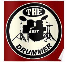 The Best Drummer white black Poster