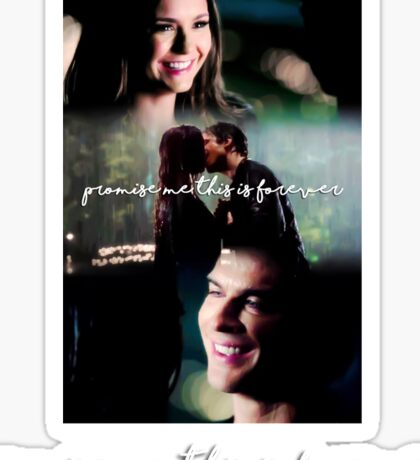"""""""Promise me this is forever"""" - The Vampire Diaries Sticker"""