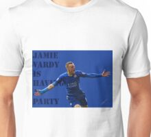 Jamie Vardy is having a party. Unisex T-Shirt