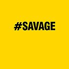 #SAVAGE by cpinteractive