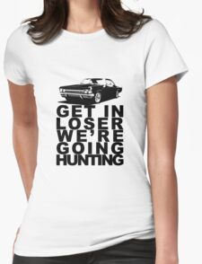 Get In Loser We're Going Hunting Womens Fitted T-Shirt