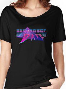 Sexy Robot Date Women's Relaxed Fit T-Shirt