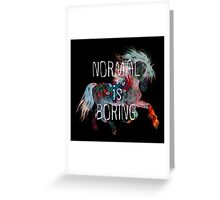 normal is boring (horse) Greeting Card