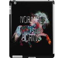 normal is boring (horse) iPad Case/Skin