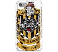 Huffle Badger Don't Care iPhone Case/Skin