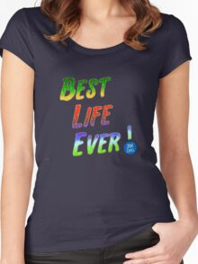 Best Life Ever Women's Fitted Scoop T-Shirt
