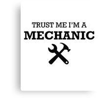 TRUST ME I'M A MECHANIC Canvas Print