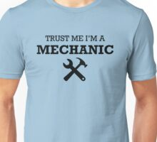 TRUST ME I'M A MECHANIC Unisex T-Shirt
