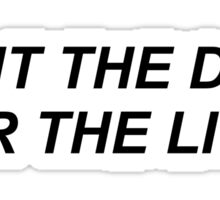 TWD // FIGHT THE DEAD, FEAR THE LIVING Sticker