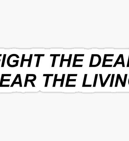 TWD // FIGHT THE DEAD, FEAR THE LIVING Sticker